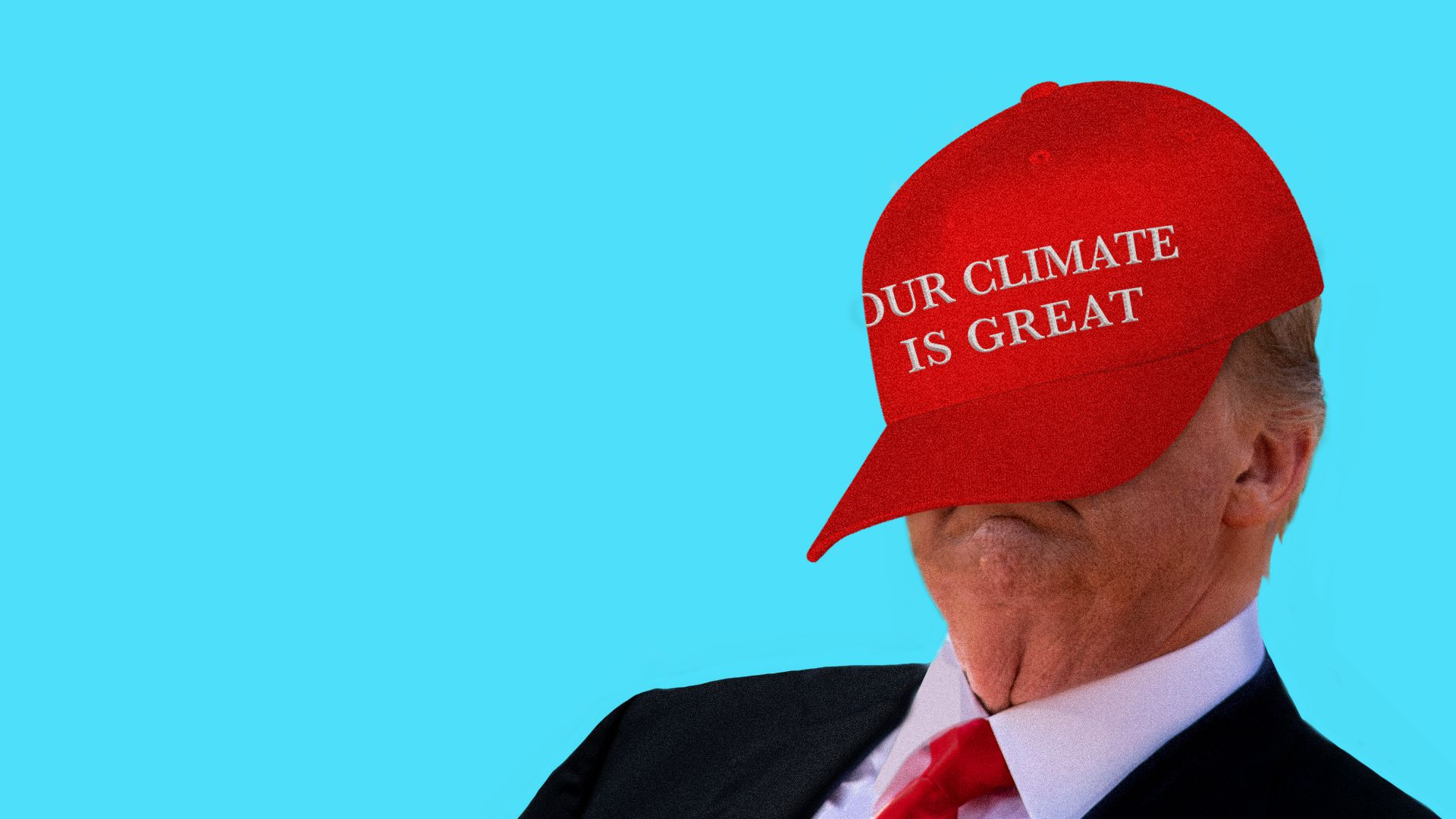"President Trump with a red cap pushed over his face that says ""Our Climate Is Great"""