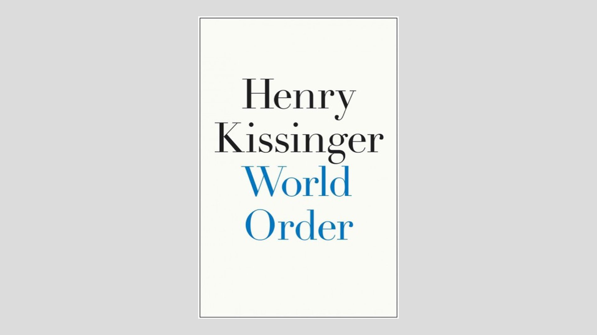 What we're reading: Henry Kissinger on the rise of Trump