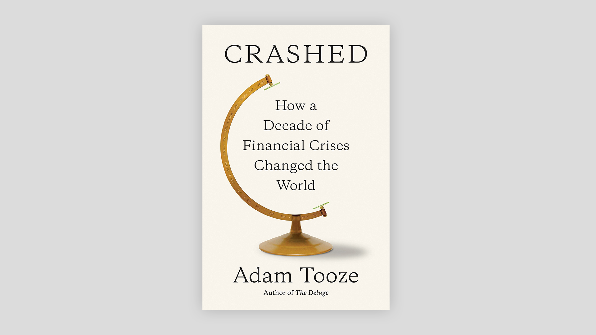 """Book cover for """"Crashed: How a Decade of Financial Crises Changed the World."""""""