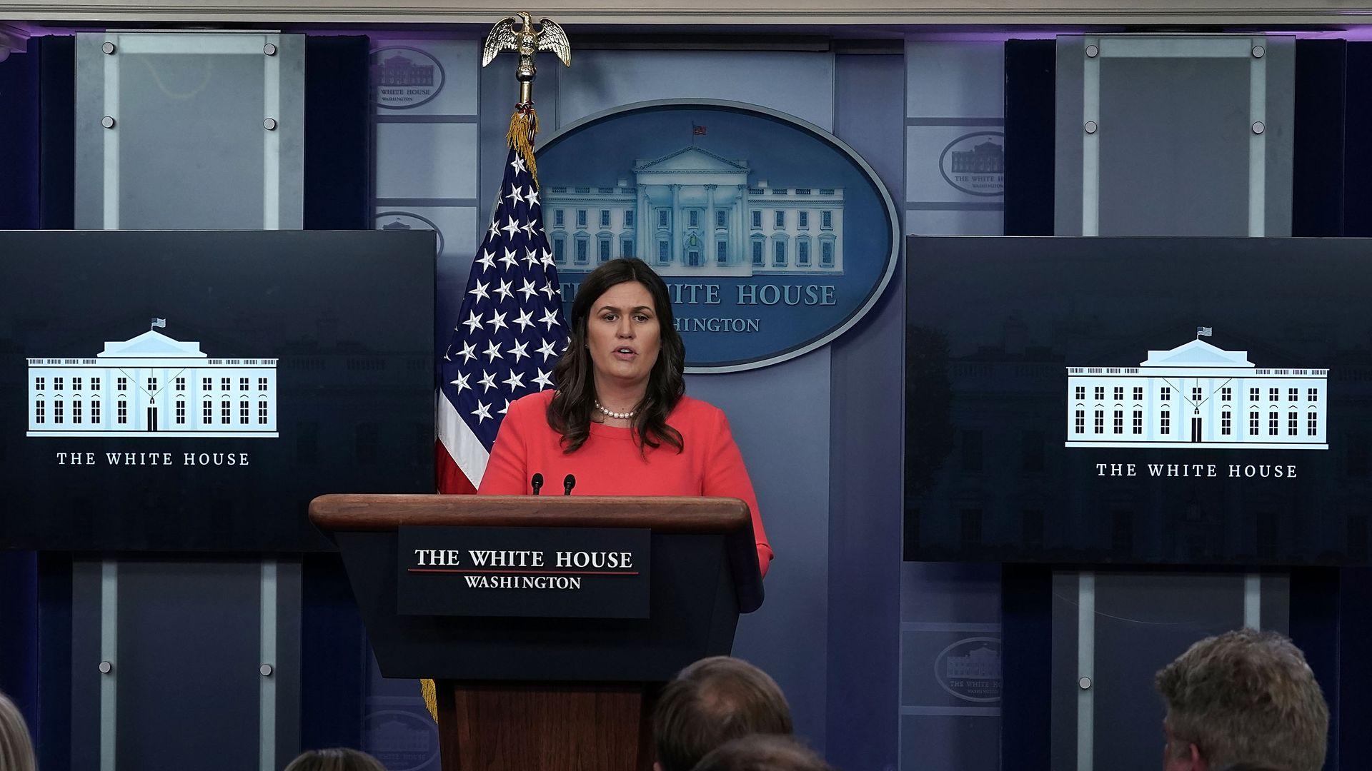 White House Press Secretary Sarah Sanders.