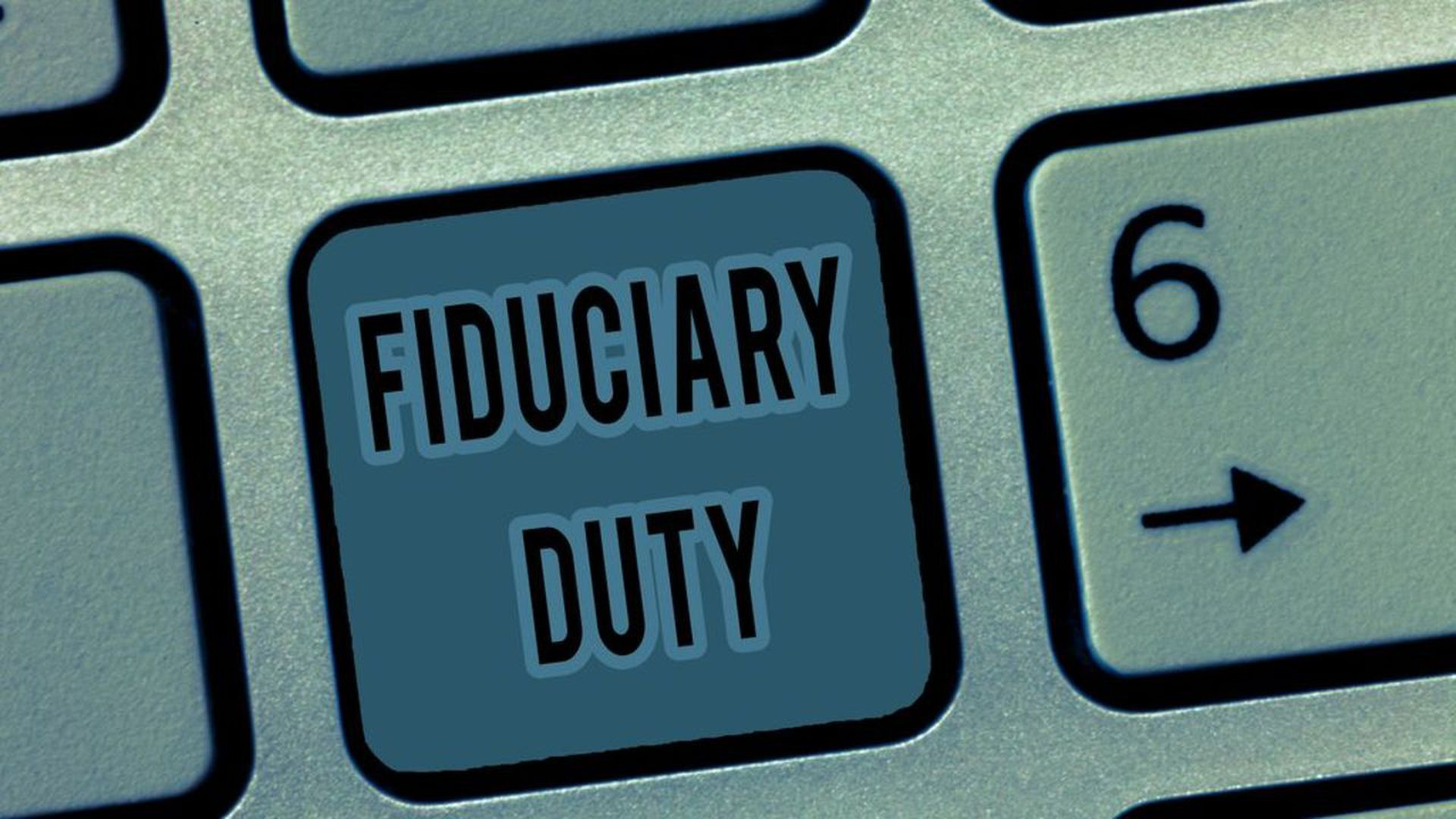 block that says fidiciary duty