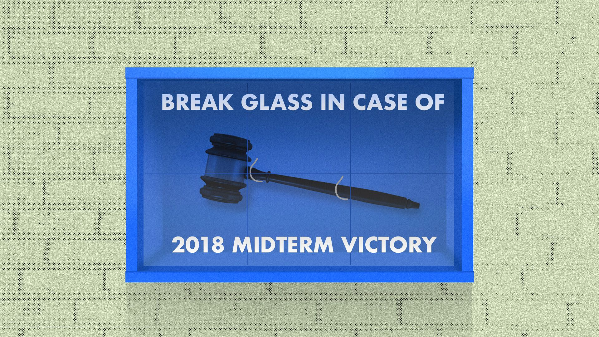 "This shows ""Break glass in case of 2018 emergency"" with a gavel behind glass"