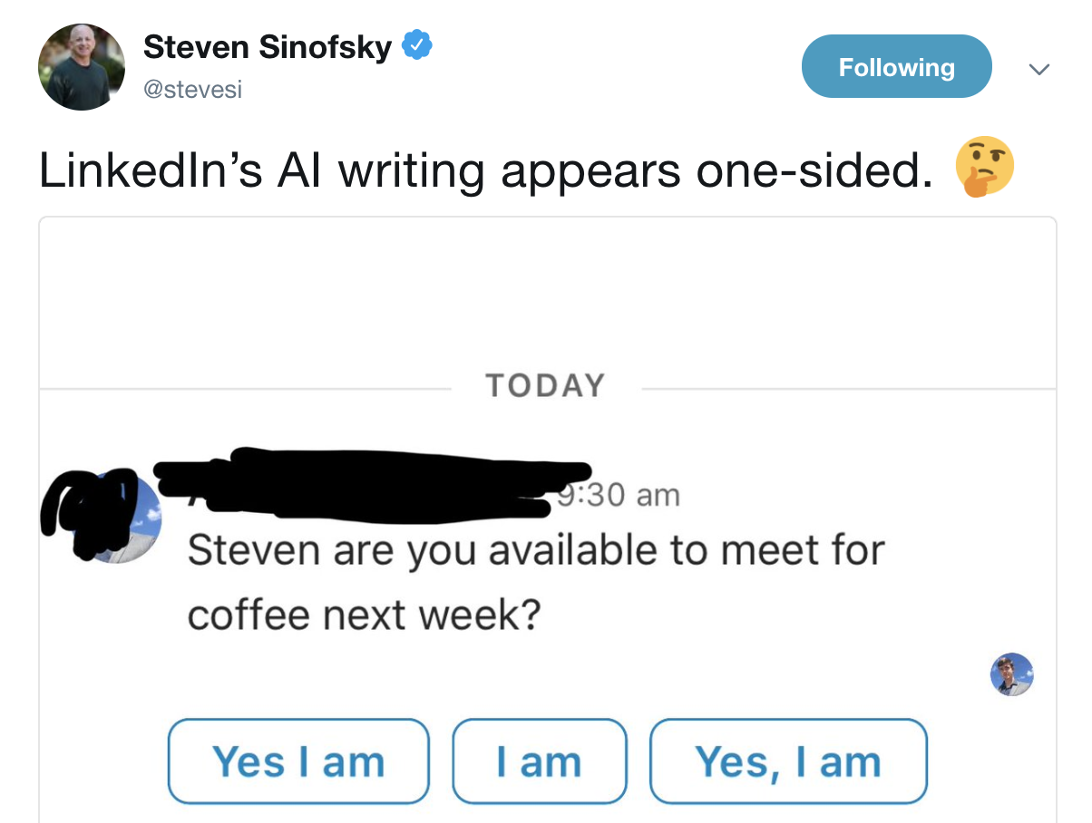 "A tweet from Steven Sinofsky noting that LinkedIn's AI suggestions only offer ""yes"" responses"