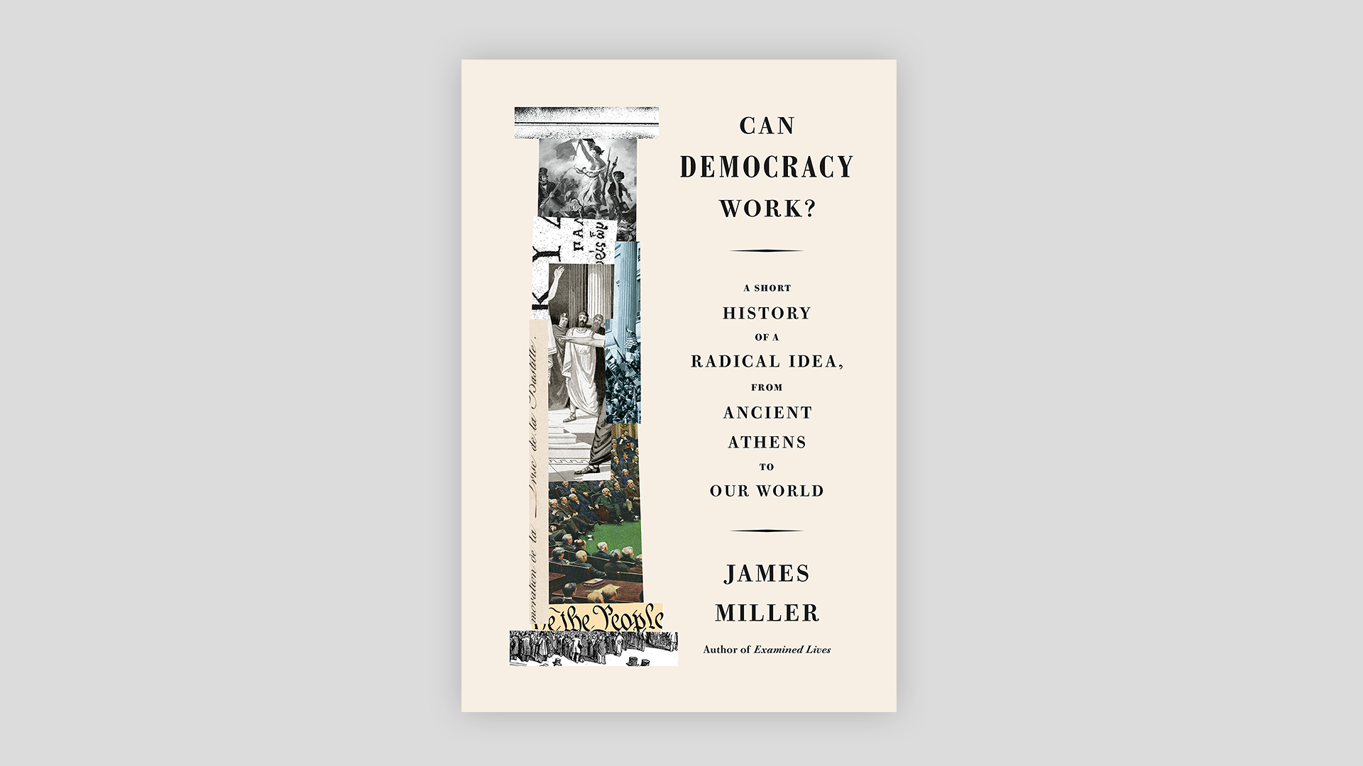 "Book cover for ""Can Democracy Work: A Short History of a Radical Idea, from Ancient Athens to Our World."""