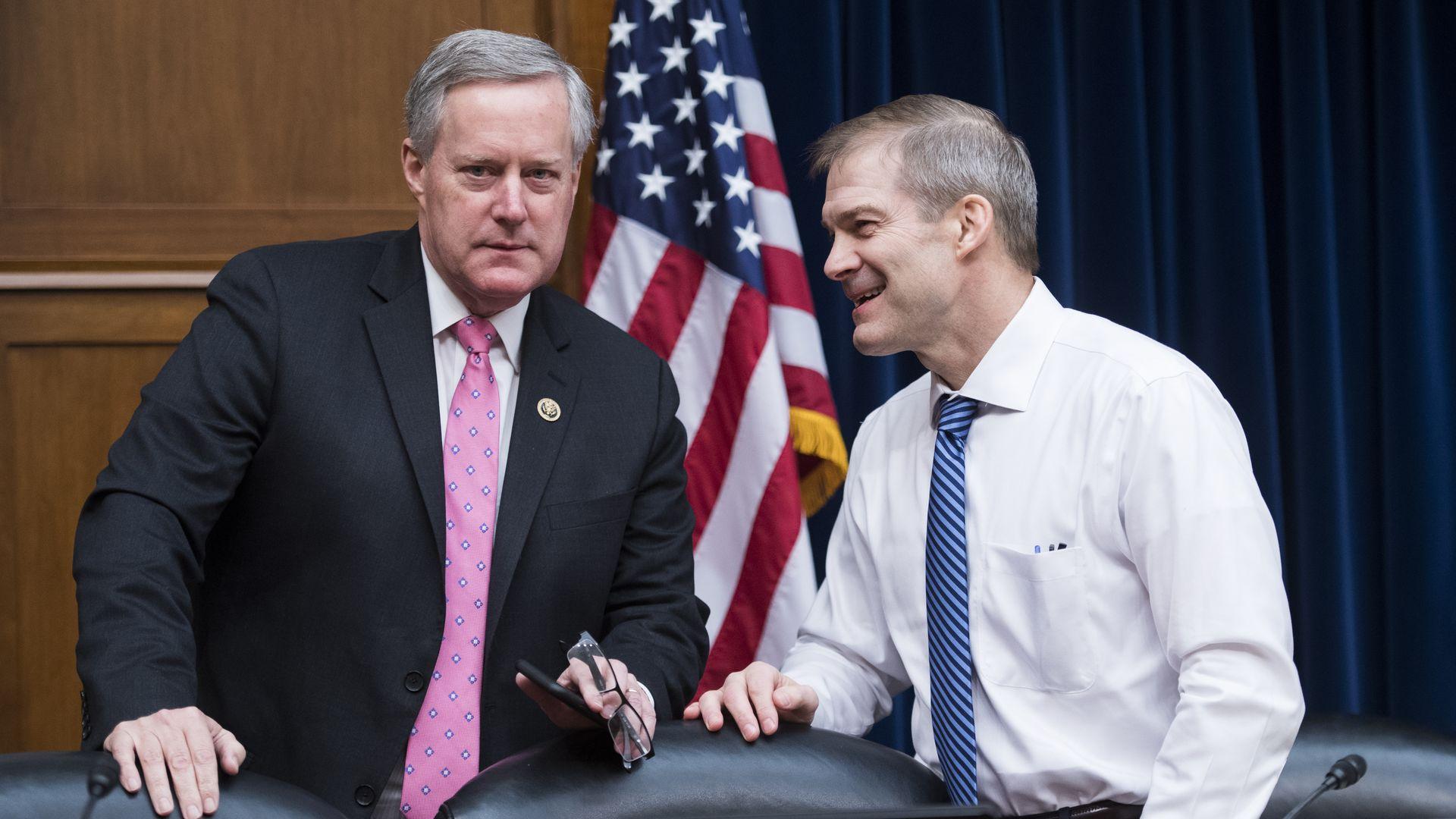 Republican Reps. Jim Jordan, (R-Ohio) and  Mark Meadows, (R-N.C.)