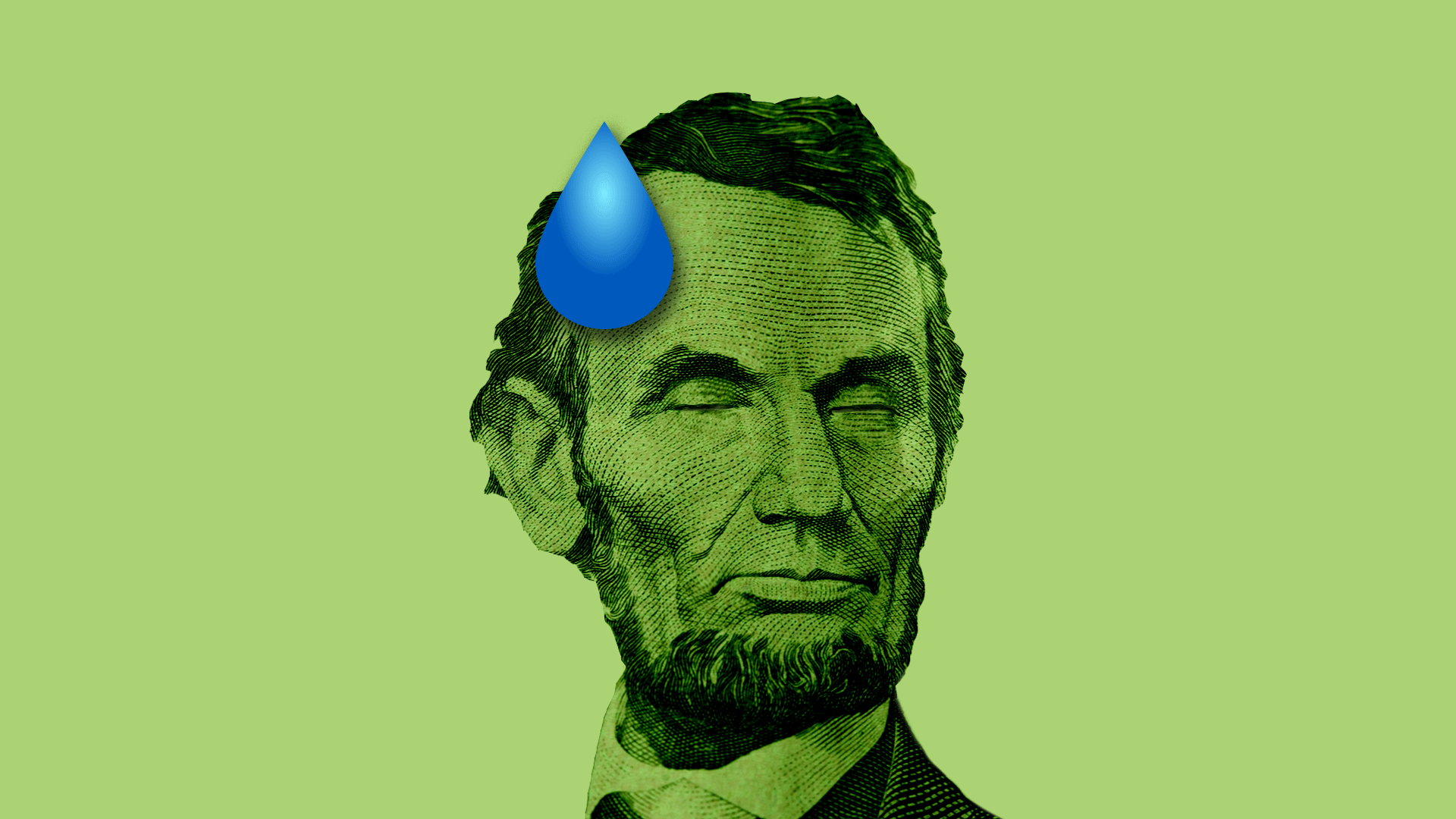 Illustration of Abraham Lincoln's five-dollar portrait with a sweat drop.