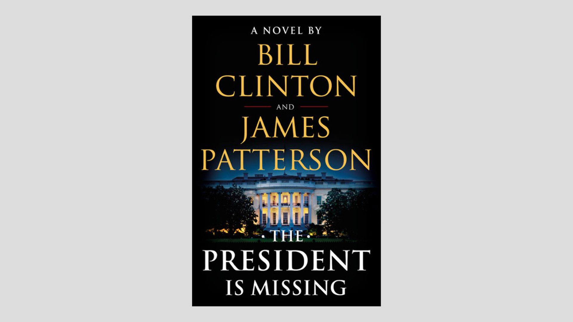 Bill Clinton and James Patterson's book, The President is Missing
