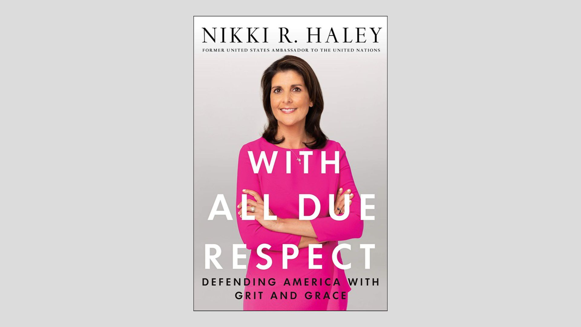 """This is a cover photo of Nikki Haley's new book, """"With All Due Respect"""""""