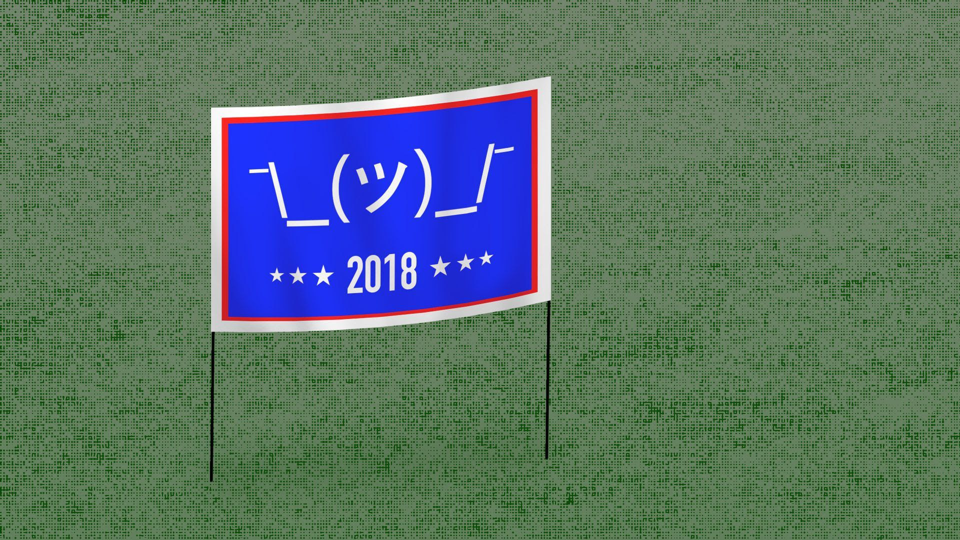 This shows a yard sign with a shruggie emoticon and 2018