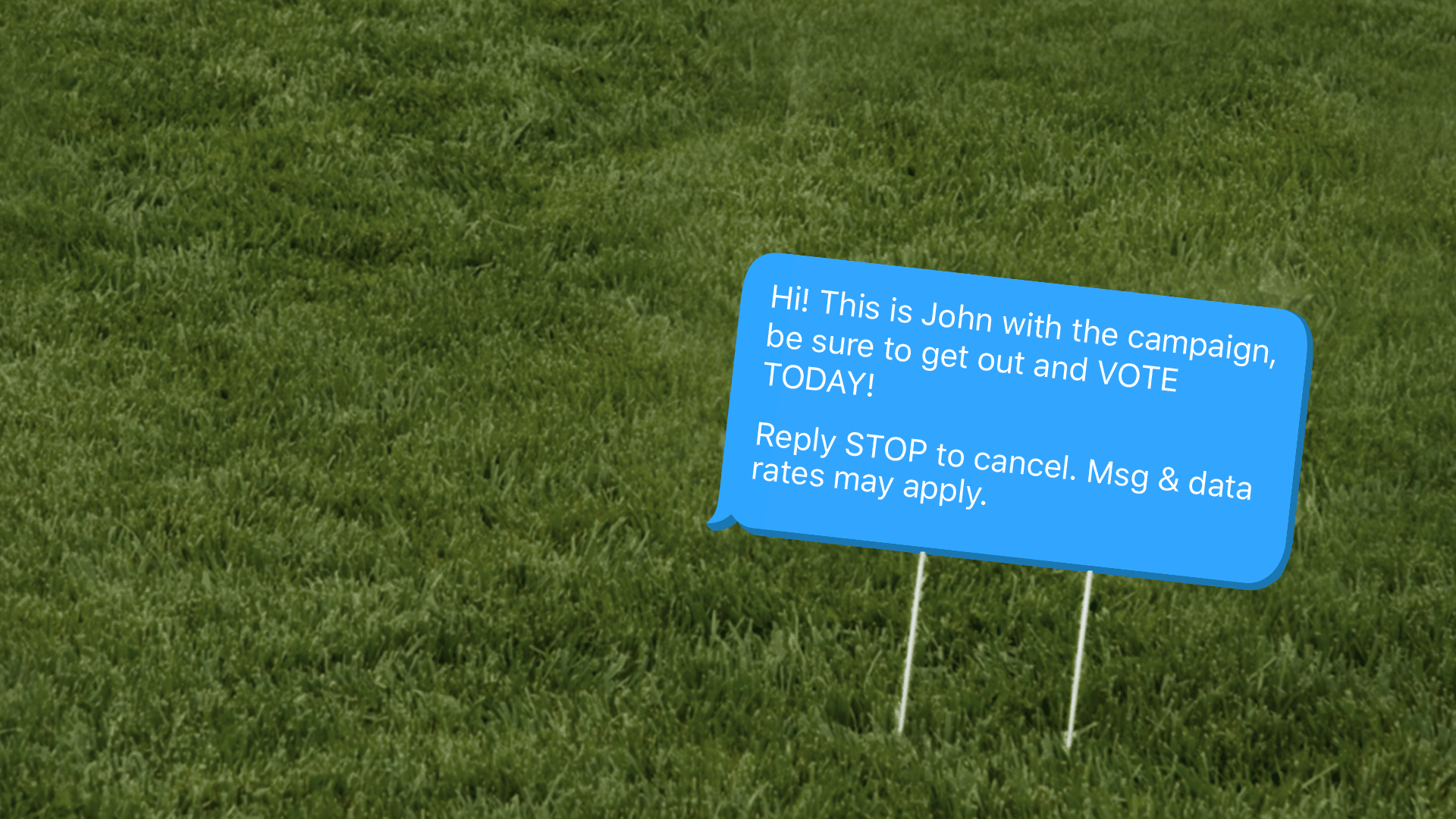 "This illustration shows a yard sign that reads ""This is John with the campaign, be sure to get out and VOTE TODAY!"""