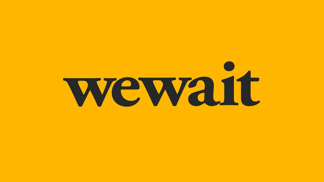 Why WeWork waits
