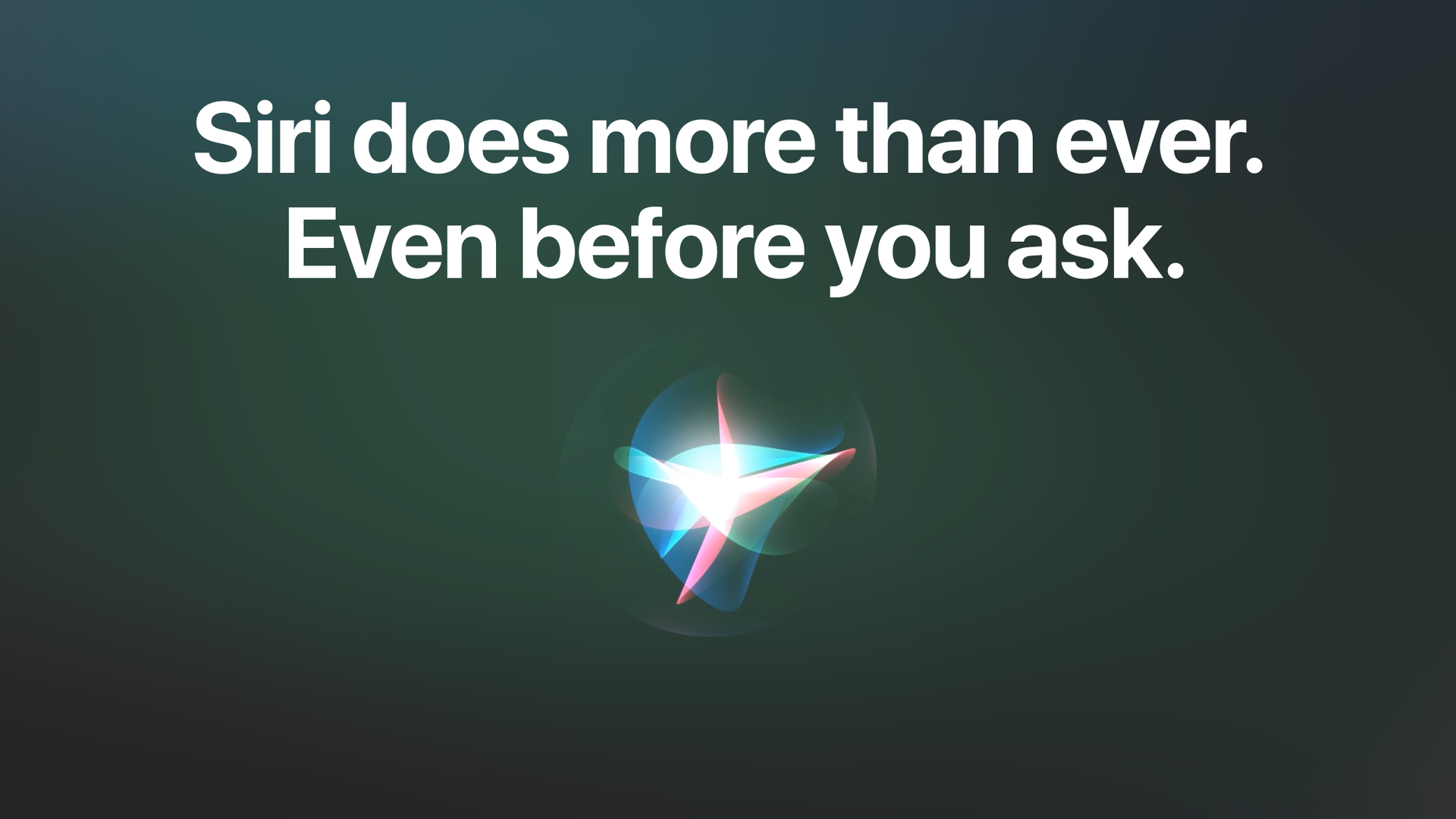 "A promotional image for Siri that reads ""Siri does more than ever. Even before you ask"""
