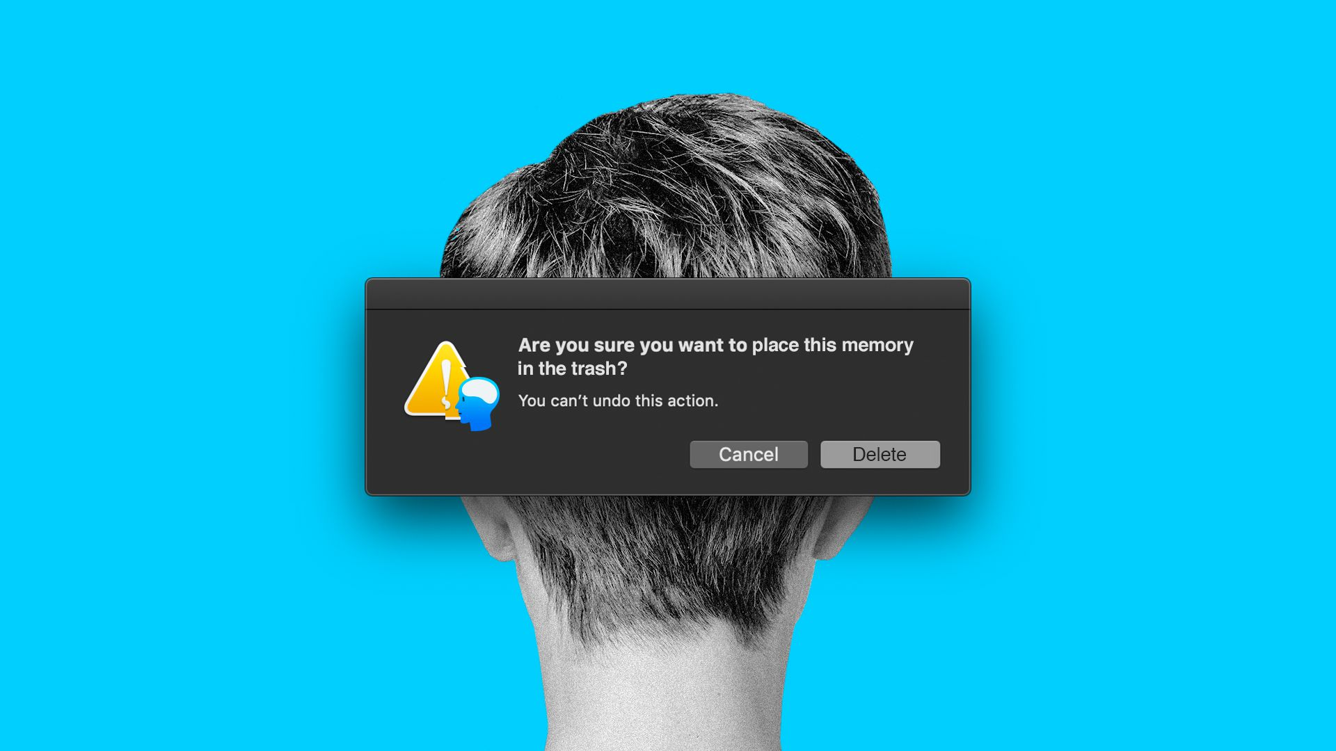 "Illustration of a pop up over the back of a head which reads, ""Are you sure you want to place this memory in the trash?"""