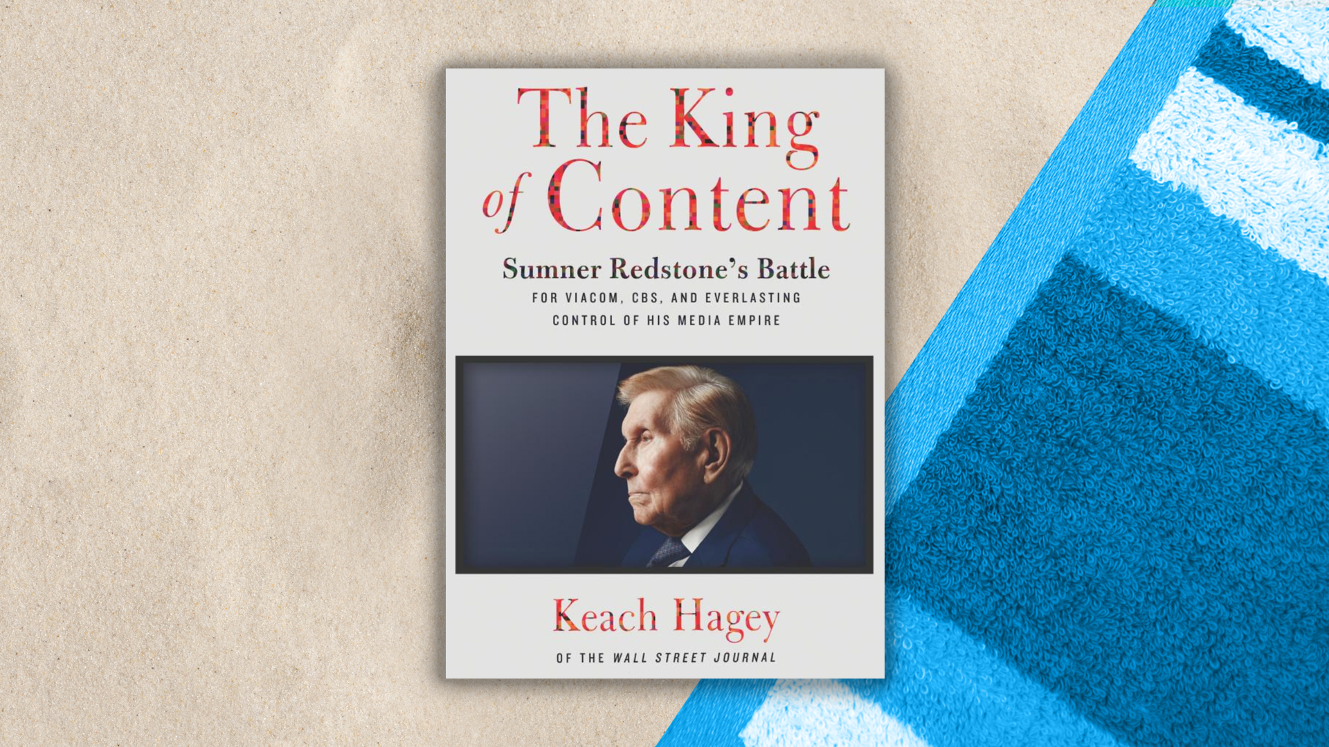 "Cover of ""The King of Content: Sumner Redstone's Battle for Viacom, CBS, and Everlasting Control of His Media Empire"""
