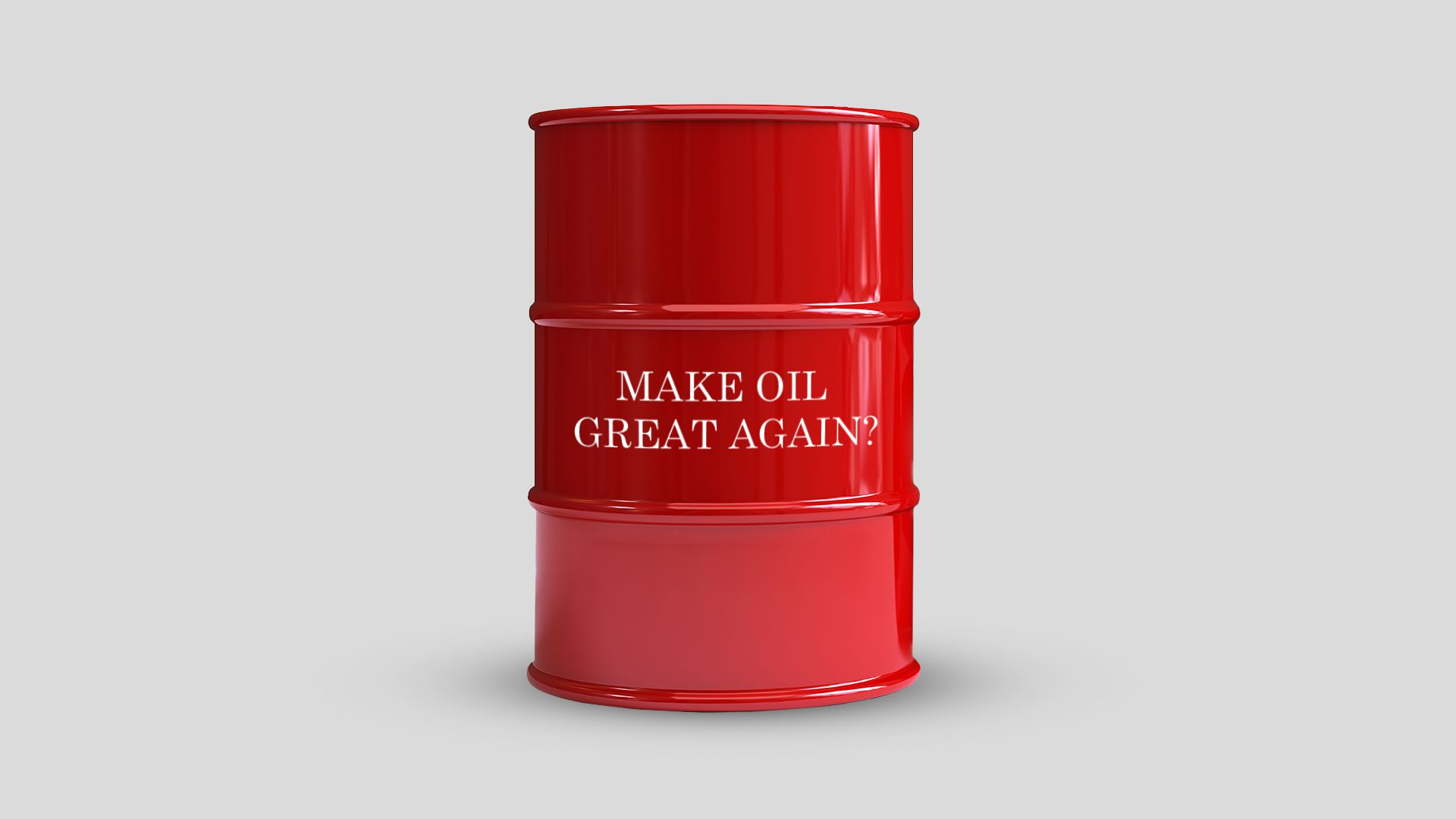 "Illustration of oil barrel that says ""Make oil great again?"""