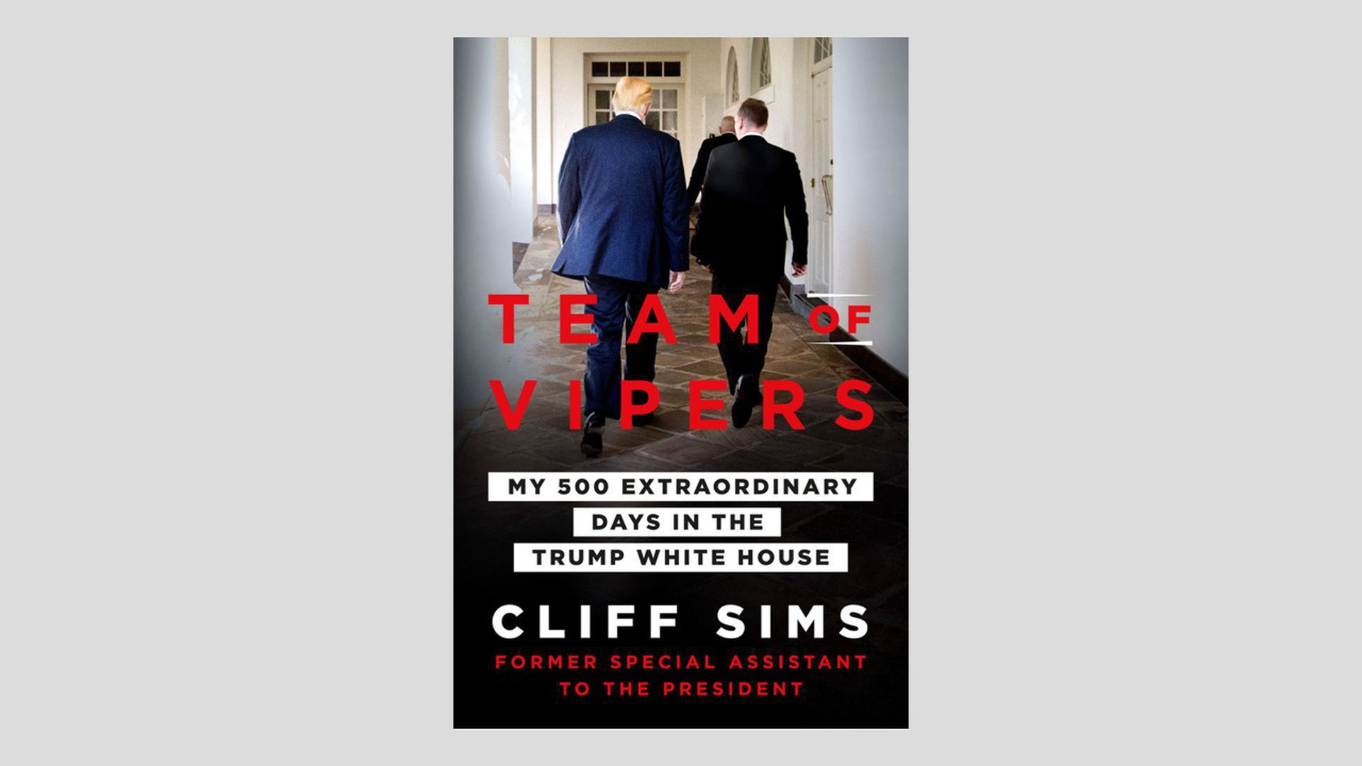 This is a cover of the new Cliff Sims memoir from his time in the Trump White House
