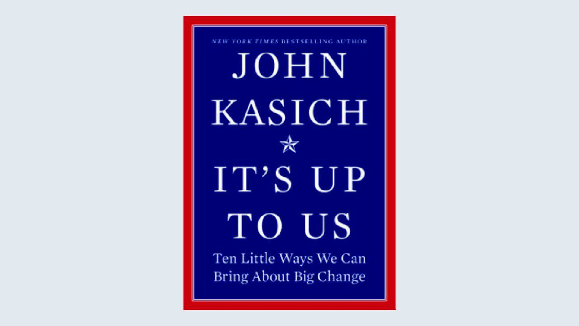 "John Kasich's new book ""it's up to us"""